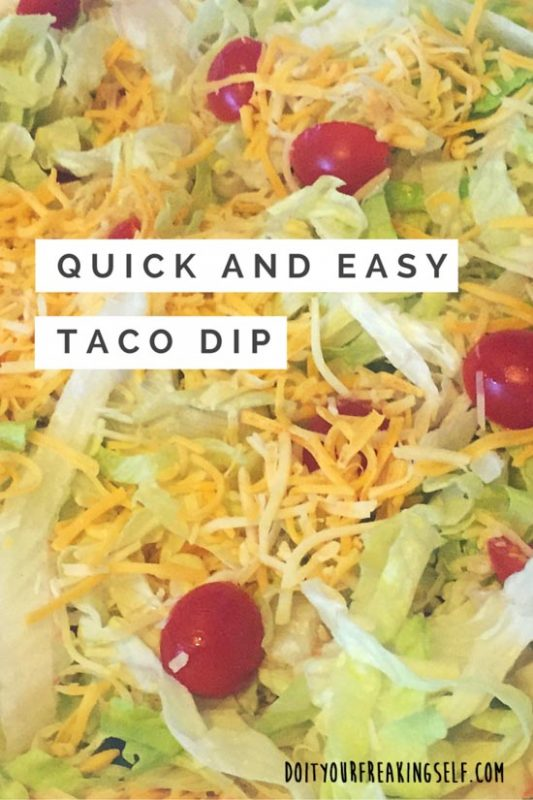 Quick and Easy Taco Dip. Perfect for any party - Doityourfreakingself.com