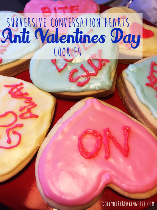 Celebrate your singleness with some Subversive Conversation Herat Anti Valentines day cookies. You know you want to! - doityourfreakingself.com