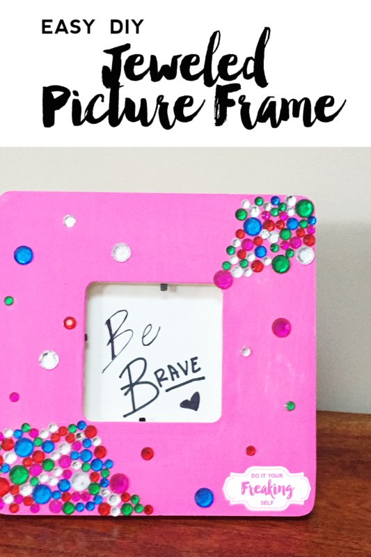 Do It Your Freaking Self - Jeweled DIY Picture Frame - Do It Your ...