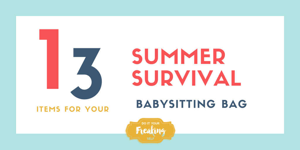Survive the summer with these items in your babysitting bag!