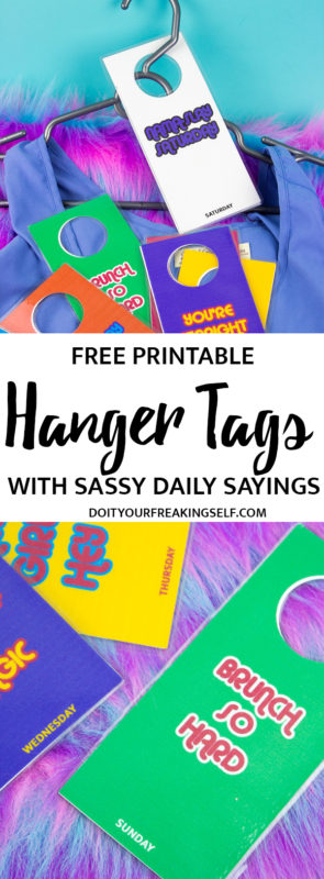 Organize your weekly wardrobe and give yourself a morning boost with some sassy and free printable day of the week hanger tags!