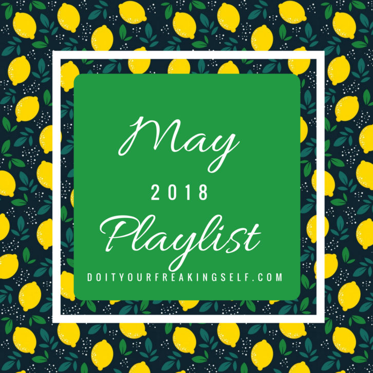 New May playlist with new songs for your graduation parties, spotify playlists and more! Find your May Music Playlist at Doityourfreakingself.com!